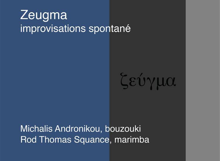 «Zeugma» από τον Μιχάλη Ανδρονίκου και τον Rod Squance