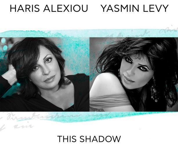 «This Shadow» από τη Χαρούλα Αλεξίου και τη Yasmin Levy