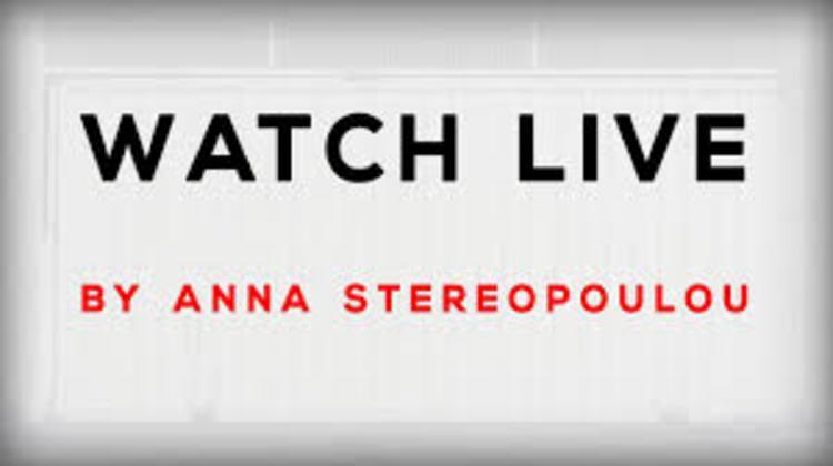 «WATCH LIVE» από την Άννα Στερεοπούλου